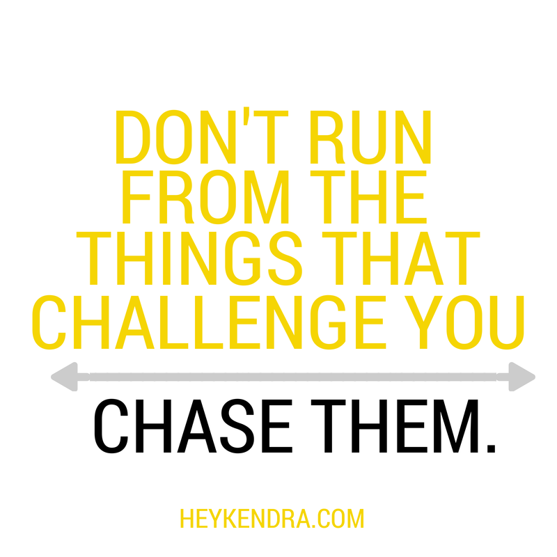 Chase Things That Scare You